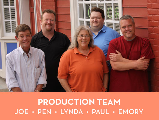 Production Team - Joe, Pen, Lynda, Paul and Emory